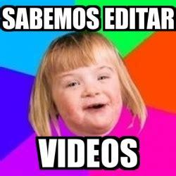 Editar Memes Online - meme retard girl sabemos editar videos 2810841