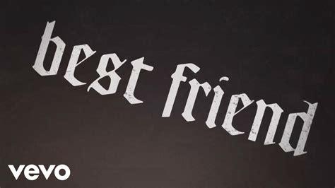 a best friend yelawolf best friend lyric ft eminem