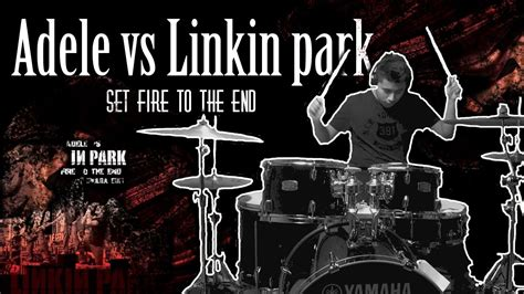 Linkin Set linkin park vs adele set to the end drum cover