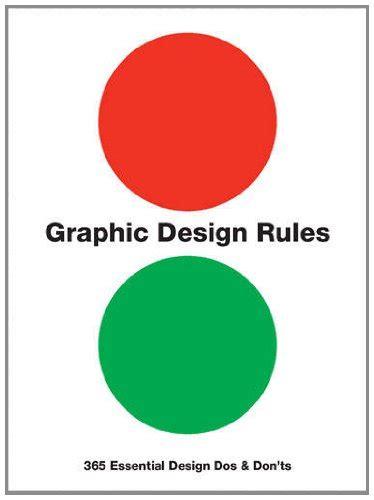 libro no more rules graphic libro graphic design rules 365 essential design dos and don ts di peter dawson john foster