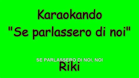 Karaoke Nav Di Belleza karaoke italiano se parlassero di noi riki testo