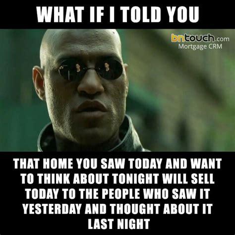 it meme 50 custom mortgage real estate memes bntouch crm