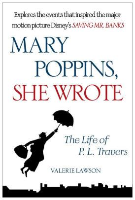 mary poppins she wrote mary poppins she wrote the life of p l travers by valerie lawson nook book ebook