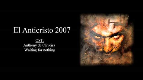 el anticristo ost documental el anticristo 2007 youtube