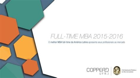Mba 5102 Changing Times Business In The 21st Century by Semana De Recrutamento 2017 Coppead Ufrj Mba Time