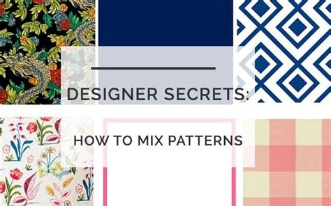 how to mix patterns designer secrets how to mix patterns a foolproof formula