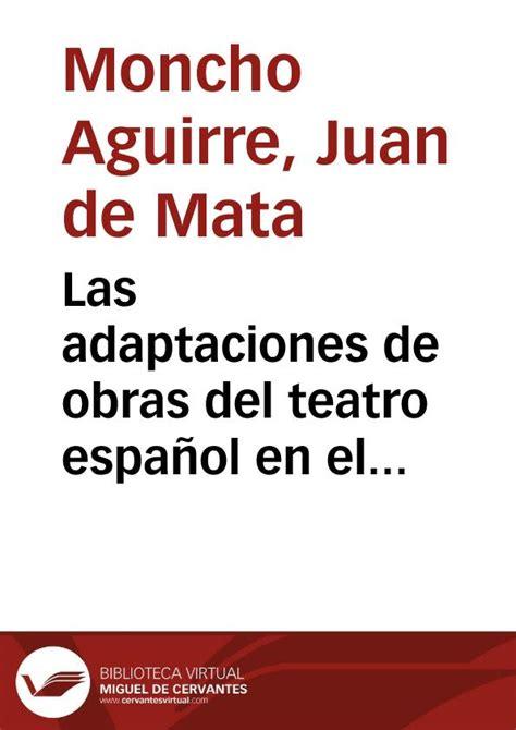 obra de teatro en espanol las adaptaciones de obras del teatro espa 241 ol en el cine y