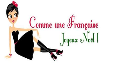 common french christmas phrases  good life france