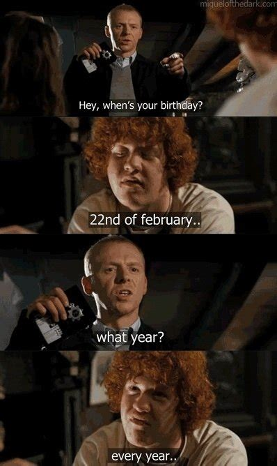 funny hot fuzz quotes hey when s your birthday 22nd of february what year