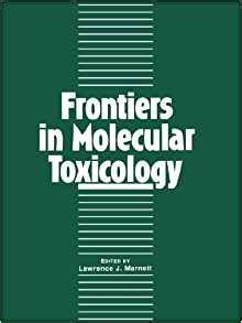 molecular and biochemical toxicology books frontiers in molecular toxicology american chemical