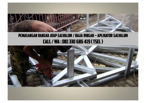 Jasa Pasang Atap Galvalum Surabaya 081 330 686 419 tsel jasa pasang atap galvalum malang