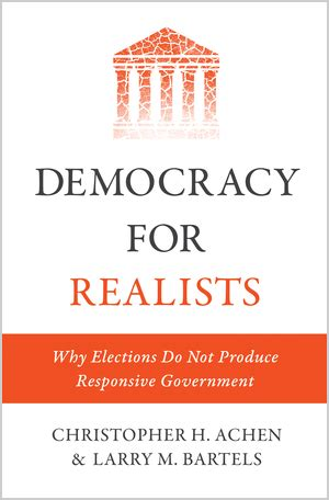 Pdf Democracy Realists Elections Responsive Government achen c and bartels l m democracy for realists why