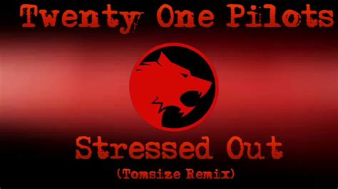 twenty one pilots lovely tarantist remix twenty one pilots stressed out tomsize remix youtube