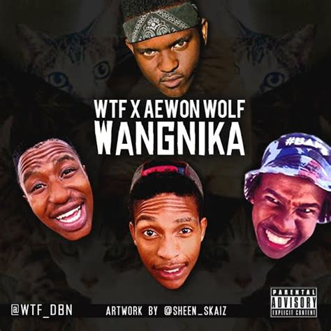 Wangnika By Wtf | wtf wangnika lyrics ft aewon wolf ybk kasi lyrics