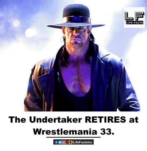 Undertaker Meme - life facts the undertaker retires at wrestlemania 33