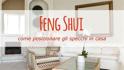 feng shui specchio letto feng shui come posizionare gli specchi in casa