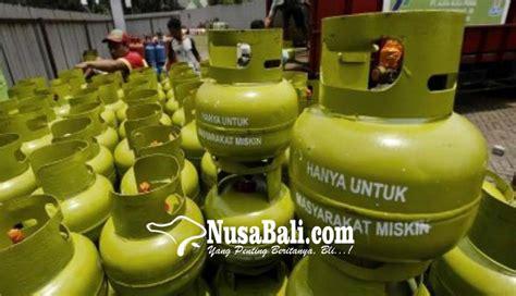 Tabung Gas 3 Kg 2018 nusabali gianyar dapat jatah 7 juta tabung gas lpg 3 kg