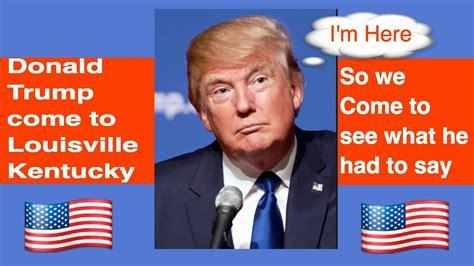 donald trump speech transcript president donald j trump speech rally in louisville