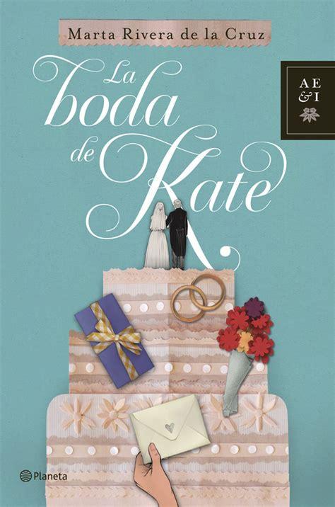 gratis libro e marta rivera de la cruz para leer ahora la boda de kate de marta rivera de la cruz