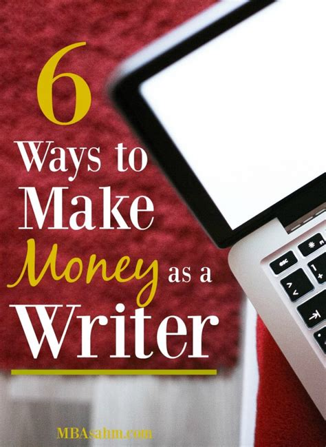 Ways To Get Mba Paid For by 6 Ways To Make Money As A Writer Mba Sahm