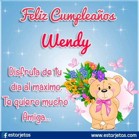 imagenes de feliz cumpleaños wendy fel 237 z cumplea 241 os wendy im 225 genes gifs de cumplea 241 os