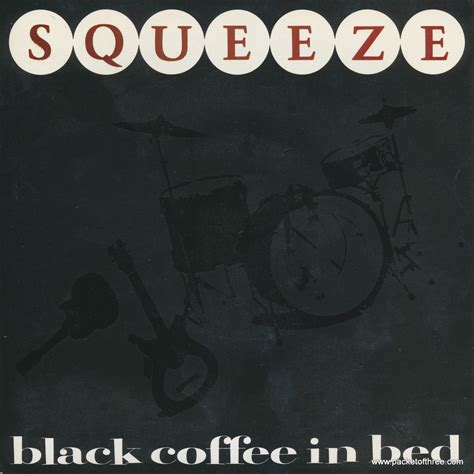 squeeze black coffee in bed black coffee in bed uk 7 picture sleeve packet of