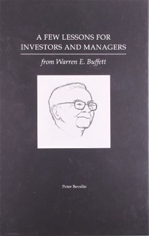 warren buffett 43 lessons for business books a few lessons for investors and managers from warren