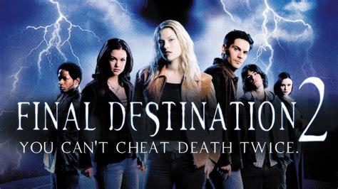 seri film final destination horrorfilmek amiket l 225 tnod kell 2003 tales from the blog