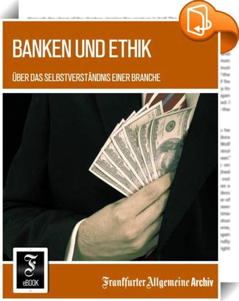 ethik banken banken und ethik frankfurter allgemeine archiv book2look
