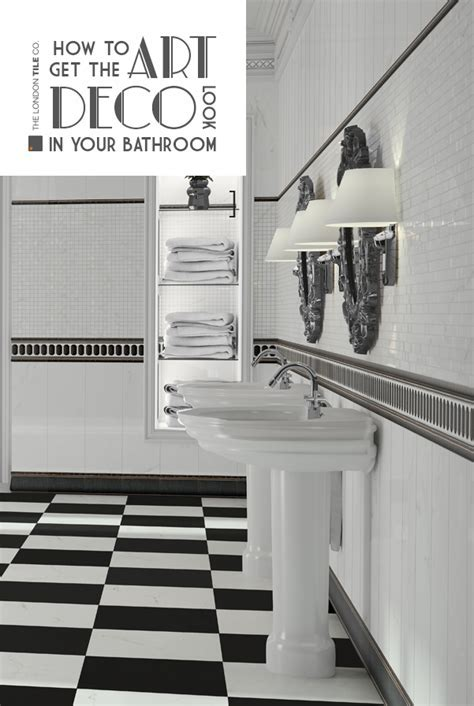 Get The Art Deco Look In Your Bathroom   The London Tile Co