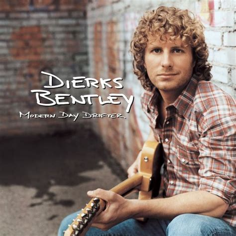 dierks bentley album dierks bentley album quot modern day drifter quot world