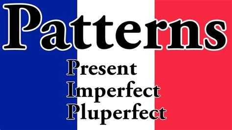 verb pattern youtube french patterns of verb tenses present imperfect and