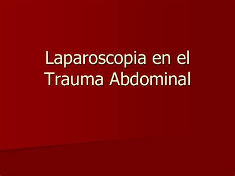 el trauma y el 8433023195 laparoscopia en el trauma abdominal