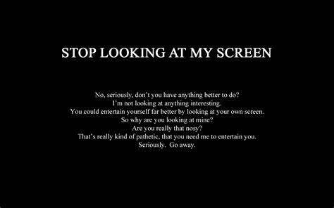 stop looking at my screen by sheik360 on deviantart