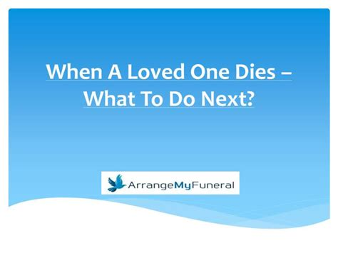 what to do when dies ppt when a loved one dies what to do next powerpoint presentation id 7429335