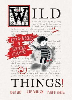 how to mischief books things acts of mischief in children s literature by