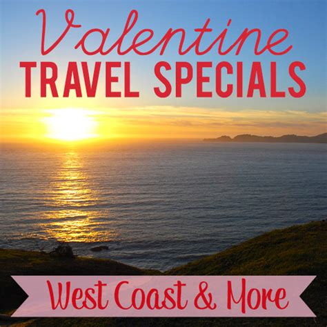 valentines day vacation packages travel specials west coast more daily
