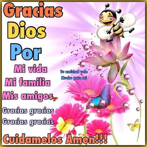 imagenes gracias mi dios gracias dios por mi vida mi familia mis amigos