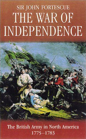 the war of independence books war of independence by william fortescue reviews