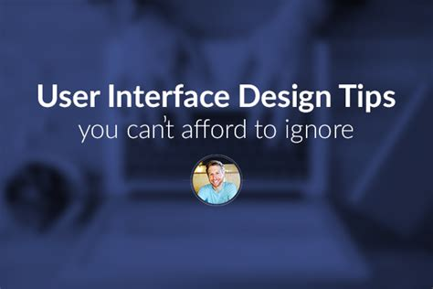 ui layout ignore user interface design tips you can t afford to ignore
