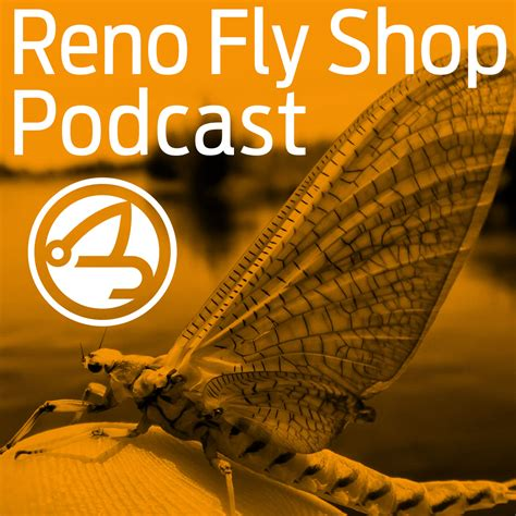 orange podcast reno fly shop podcast a fly fishing podcast with special