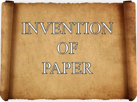 Invention Of Paper - invention of paper