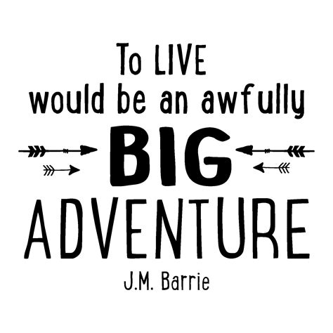 to live would be an awfully big adventure tattoo awfully big adventure wall quotes decal wallquotes