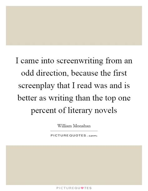 because the screenplay screenwriting quotes sayings screenwriting picture quotes