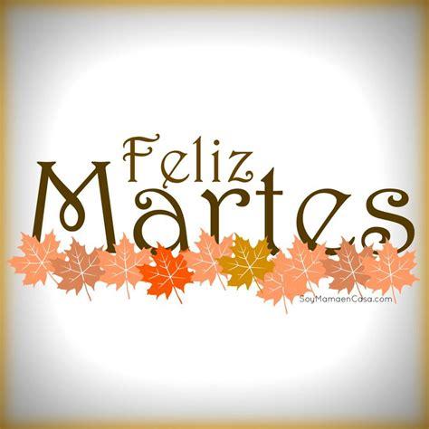 imagenes de buenos dias feliz martes 30 best images about martes on pinterest www facebook