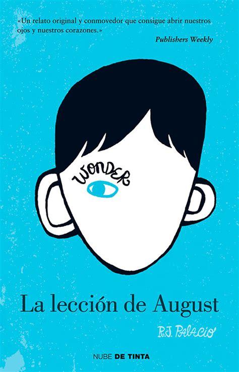 libro la leccion de august rese 209 a la lecci 243 n de august r j palacio las palabras de tu estanter 237 a
