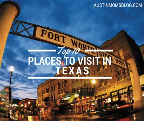 places to live in austin texas top 10 places to visit in texas