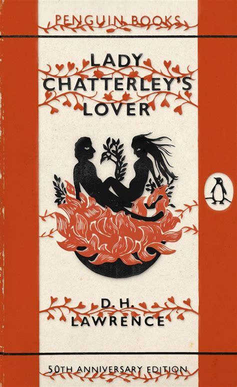Chatterleys Lover D H d h chatterleys lover books worth reading