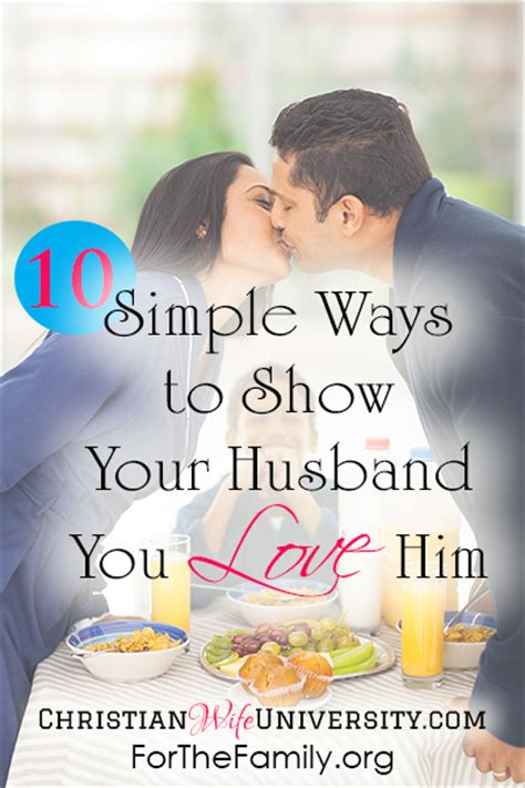 10 Ways To Show Your by 10 Simple Ways To Show Your Husband You Him