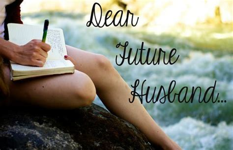 dear future husband future husband list chelsea crockett